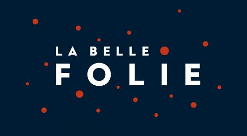 La Belle Folie